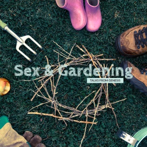Sex and Gardening